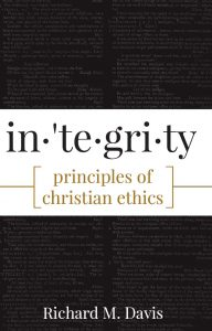 Integrity - principles of Christian Ethics