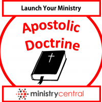 launch your ministry: Apostolic Doctrine